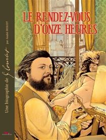 Le rendez-vous d'onze heures : une biographie de G. Courbet - AndréHouot