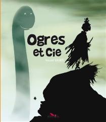 Ogres et Cie - VincentWagner