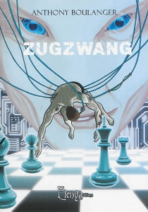 Zugzwang ou Les immortelles de Noctambule - AnthonyBoulanger