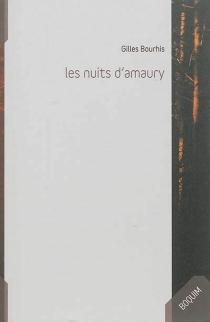 Les nuits d'Amaury - GillesBourhis