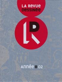 La revue dessinée : année #02 -