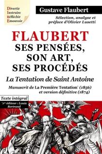 Flaubert : ses pensées, son art, ses procédés| La tentation de saint Antoine : manuscrit de la première Tentation (1856) et version définitive (1874) : texte intégral - GustaveFlaubert