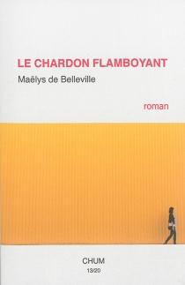 Le chardon flamboyant - Maëlys deBelleville