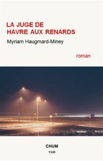 La juge de Havre-aux-Renards - MyriamHaugmard-Miney