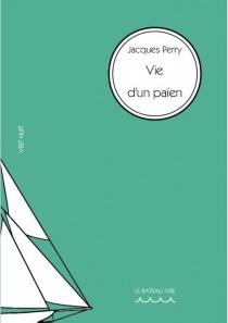 Vie d'un païen - JacquesPerry
