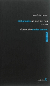 Dictionnaire de trois fois rien| Suivi de Dictionnaire de rien du tout - Marc-EmileThinez