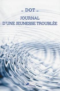 Journal d'une jeunesse troublée - Dot