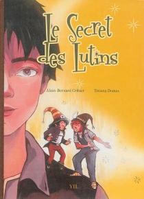 Le secret des lutins - Alain-BernardCribier