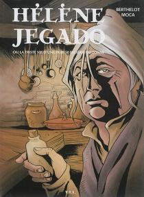 Hélène Jegado ou La triste vie d'une tueuse en série bretonne - GérardBerthelot
