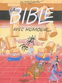 La Bible : avec humour - LucDeroubaix