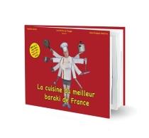 La cuisine du meilleur baraki de France : le grand chef aux cenz étoiles - Jean-FrançoisGallotte