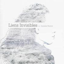 Liens invisibles - GalatéeReuter