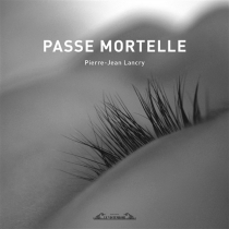 Passe mortelle - Pierre-JeanLancry