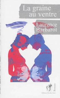 La graine au ventre - LaurenceBoisson-Barbarot