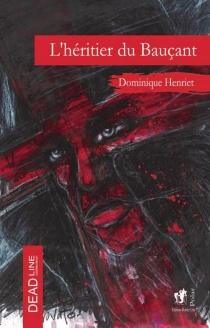 L'héritier du Bauçant - DominiqueHenriet