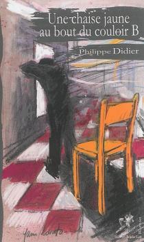 Une chaise jaune au bout du couloir B - PhilippeDidier