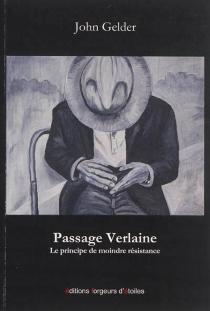 Passage Verlaine : le principe de moindre résistance - JohnGelder