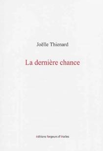 La dernière chance - JoëlleThienard