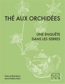 Thé aux orchidées : une enquête dans les serres - Marie-ThérèseAllain