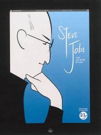 Steve Jobs : celui qui rêvait le futur - JasonQuinn