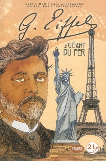 Gustave Eiffel : le géant du fer - JoëlAlessandra