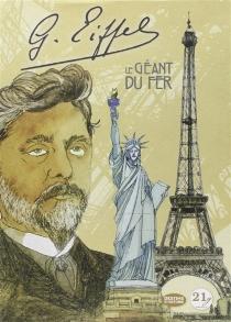 Gustave Eiffel : le géant du fer : coffret luxe - JoëlAlessandra