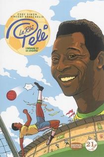 Le roi Pelé : l'homme et la légende - VincentBrascaglia