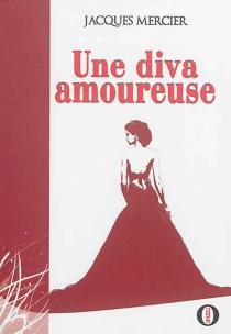 Une diva amoureuse - JacquesMercier