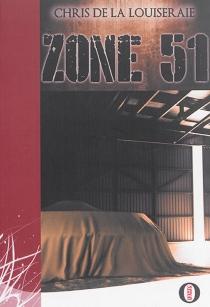 Zone 51 - Chris deLa Louiseraie