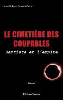 Le cimetière des coupables - Jean-PhilippeDemont-Pierot