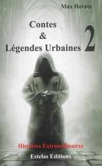 Contes et légendes urbaines - MaxHeratz