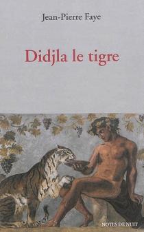 Didjla le tigre : le mouvement change - Jean-PierreFaye