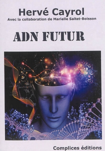 ADN Futur : roman d'anticipation - Hervé Cayrol