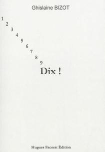 Dix ! - GhislaineBizot