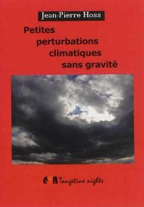 Petites perturbations climatiques sans gravité - Jean-PierreHoss