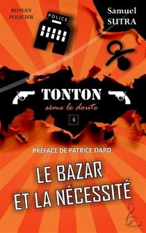 Le bazar et la nécessité : Tonton sème le doute : policier - SamuelSutra