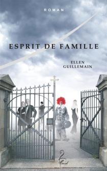 Esprit de famille - EllenGuillemain