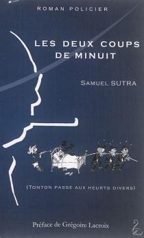 Les douze coups de minuit : Tonton passe aux heurts divers : roman policier - SamuelSutra