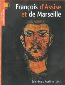 François d'Assise et de Marseille - Jean-MarcAveline