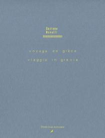 Voyage en Grèce| Viaggio in Grecia| Suivi de Novelli ou Le problème du langage - GastoneNovelli