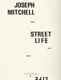 Street life : récits - Joseph Quincy Mitchell