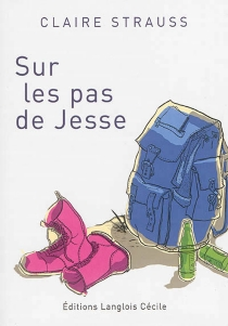 Sur les pas de Jesse - ClaireStrauss