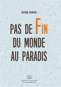 Pas de fin du monde au paradis - BertrandMaindiaux