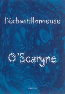 L'échantillonneuse - O'scaryne