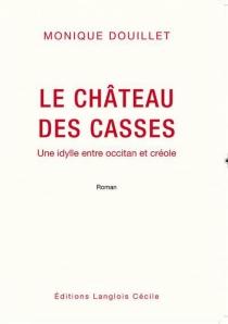 Le château des Casses : une idylle entre occitan et créole - MoniqueDouillet