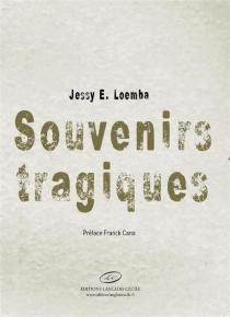 Souvenirs tragiques - Jessy E.Loemba