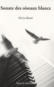 Sonate des oiseaux blancs - OliviaMetral