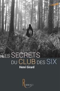 Les secrets du Club des Six - HenriGirard