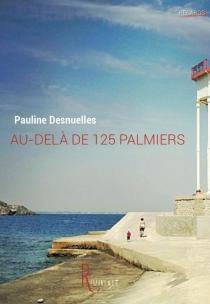 Au-delà de 125 palmiers - PaulineDesnuelles