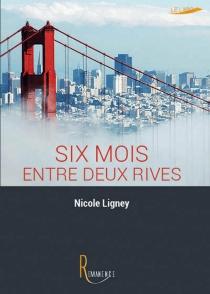 Six mois entre deux rives - NicoleLigney